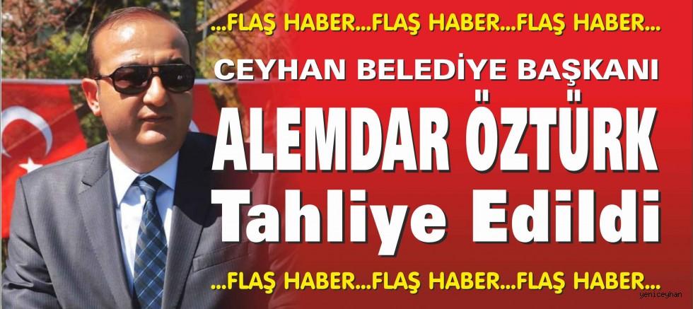 ALEMDAR ÖZTÜRK TAHLİYE OLDU !...