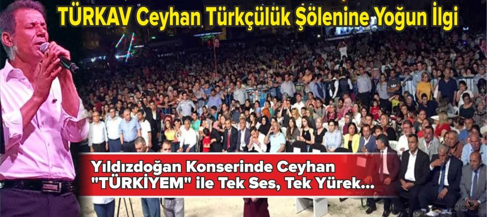CEYHAN'DA TÜRKÇÜLÜK ŞÖLENİNE YOĞUN İLGİ...