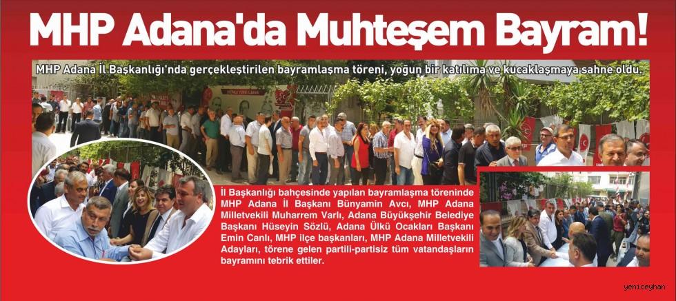 MHP Adana'da muhteşem bayram!...