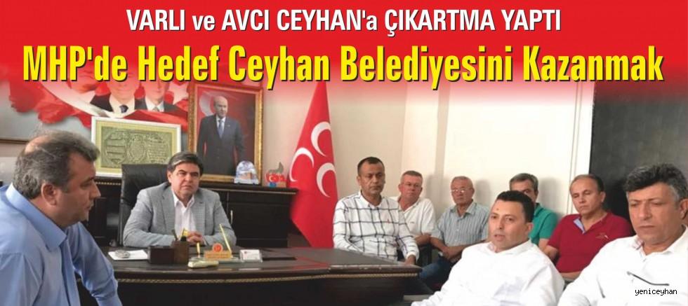 MHP'de HEDEF CEYHAN BELEDİYESİ