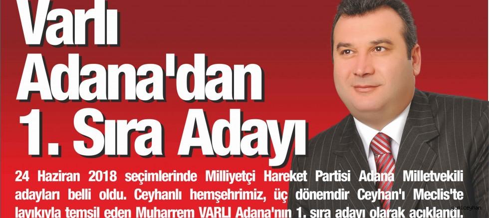 Varlı Adana'dan 1. Sıra Adayı