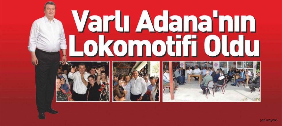 Varlı Adana'nın Lokomotifi Oldu...